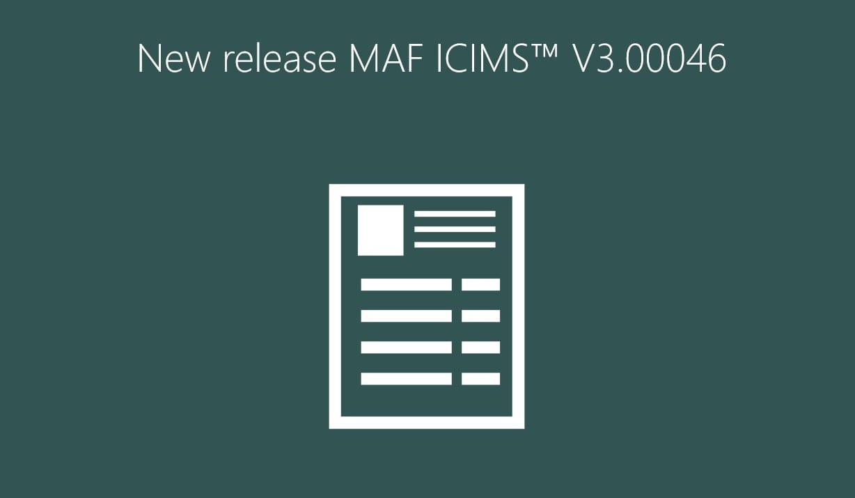 New release MAF ICIMS™ V3.00046