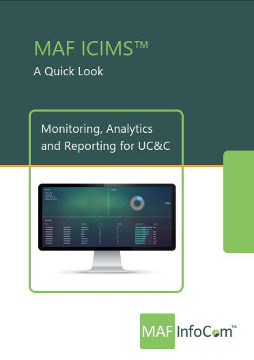 MAF ICIMS a quick look. Monitoring, analytics and reporting for UC&C